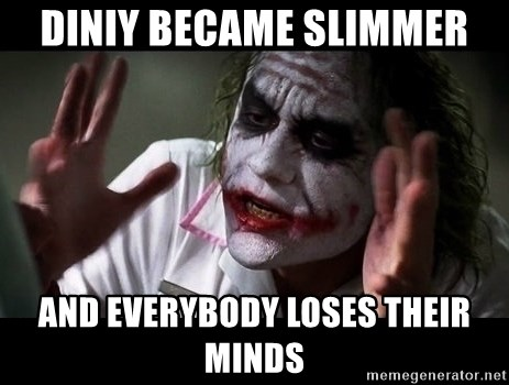 joker mind loss - DINIY BECAME SLIMMER AND EVERYBODY LOSES THEIR MINDS