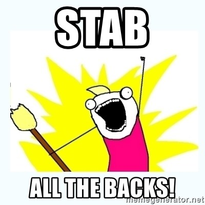 All the things - stab all the backs!