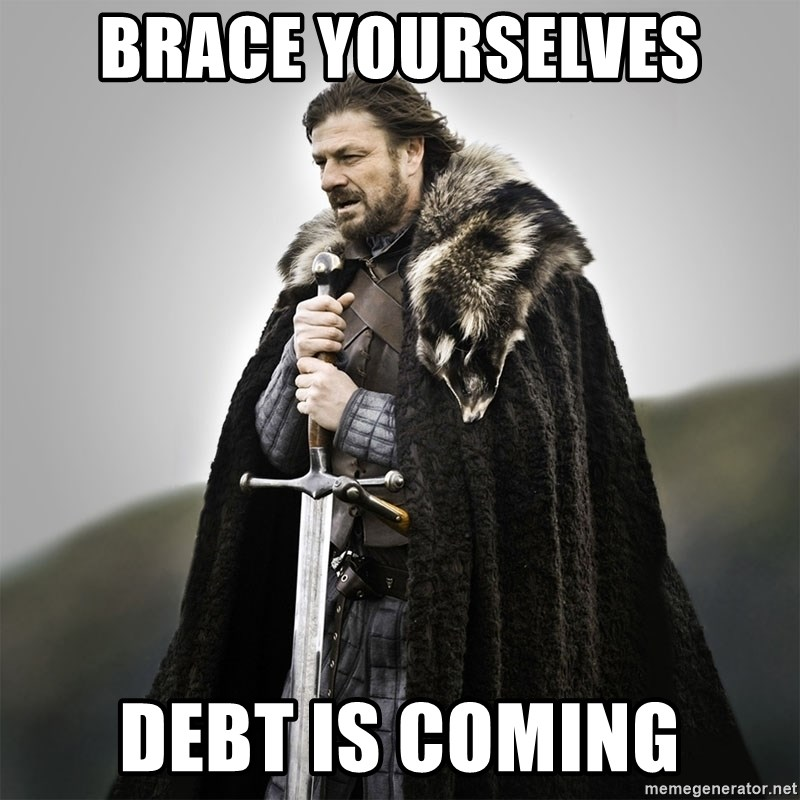Game of Thrones - Brace yourselves debt is coming