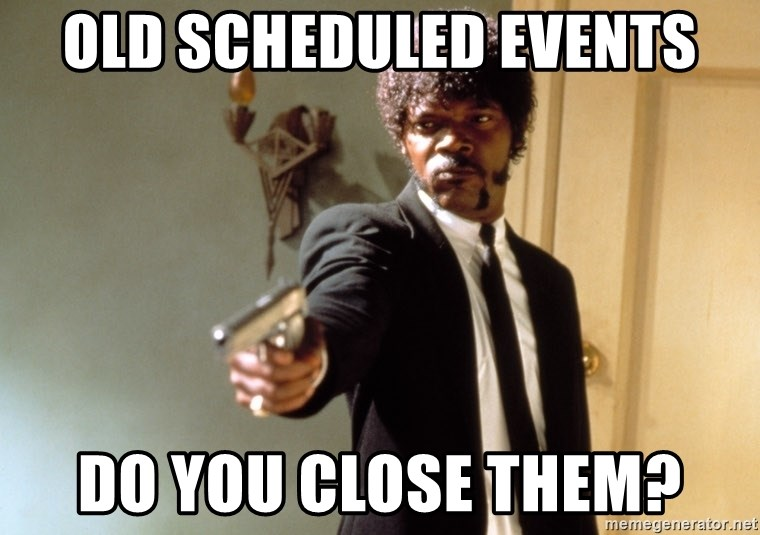 Samuel L Jackson - old scheduled events do you close them?