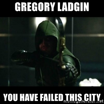 YOU HAVE FAILED THIS CITY - Gregory Ladgin You have failed this city