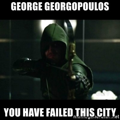 YOU HAVE FAILED THIS CITY - George Georgopoulos You have failed this city