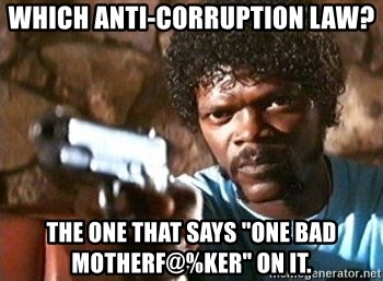 """Pulp Fiction - which anti-corruption law? the one that says """"one bad motherF@%ker"""" on it."""