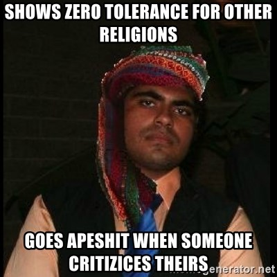 Scumbag Muslim - sHOWS ZERO TOLERANCE FOR OTHER RELIGIONS GOES APESHIT WHEN SOMEONE CRITIZICES THEIRS