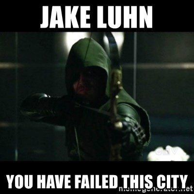 YOU HAVE FAILED THIS CITY - JAKE LUHN YOU HAVE FAILED THIS CITY