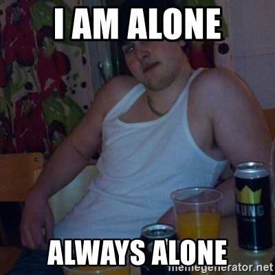 Scumbag rapist - i am alone always alone