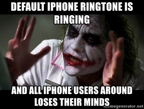 joker mind loss - DEFAULT IPHONE RINGTONE IS RINGING AND ALL IPHONE USERS AROUND LOSES THEIR MINDS