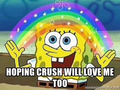 Imagination -  hoping crush will love me too