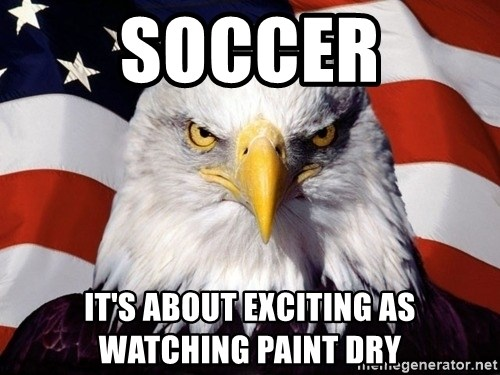 American Pride Eagle - soccer it's about exciting as watching paint dry