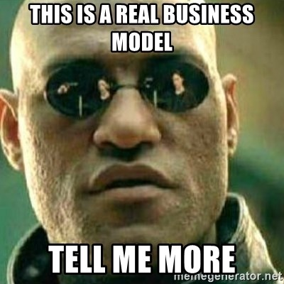 What If I Told You - This is a real business model Tell me more
