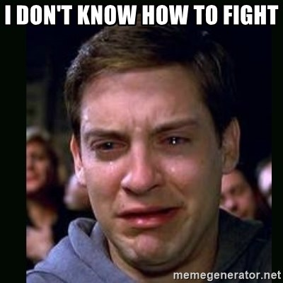 crying peter parker - I DON'T KNOW HOW TO FIGHT