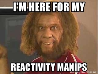 Geico Caveman - I'm Here for my Reactivity manips