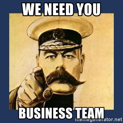 your country needs you - we need you business team