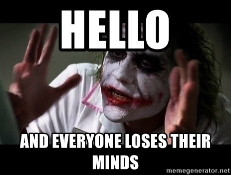 joker mind loss - HELLO and everyone loses their minds