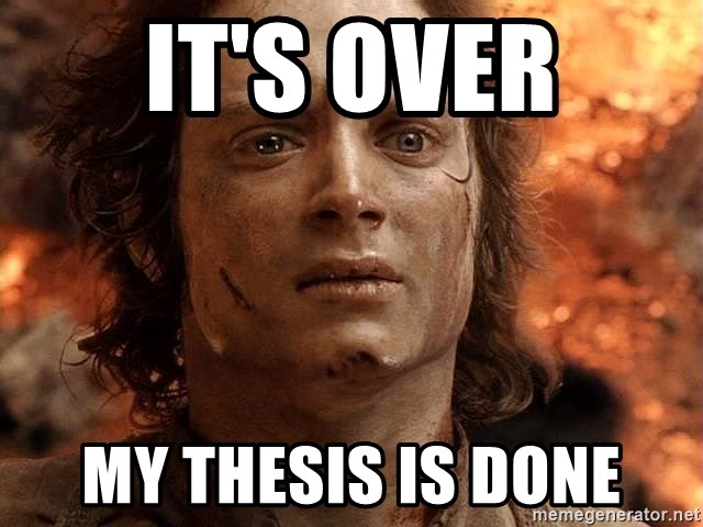 Frodo  - It's Over My thesis is done