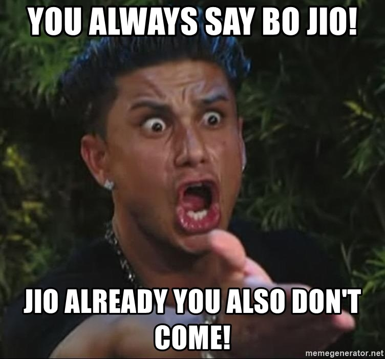 Lookathim - YOU ALWAYS SAY BO JIO! JIO ALREADY YOU ALSO DON'T COME!