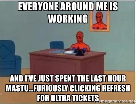 Spiderman Desk - everyone around me is working and i've just spent the last hour mastu...furiously clicking refresh for ultra tickets