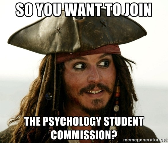 Jack.Sparrow. - So you want to join the Psychology Student Commission?