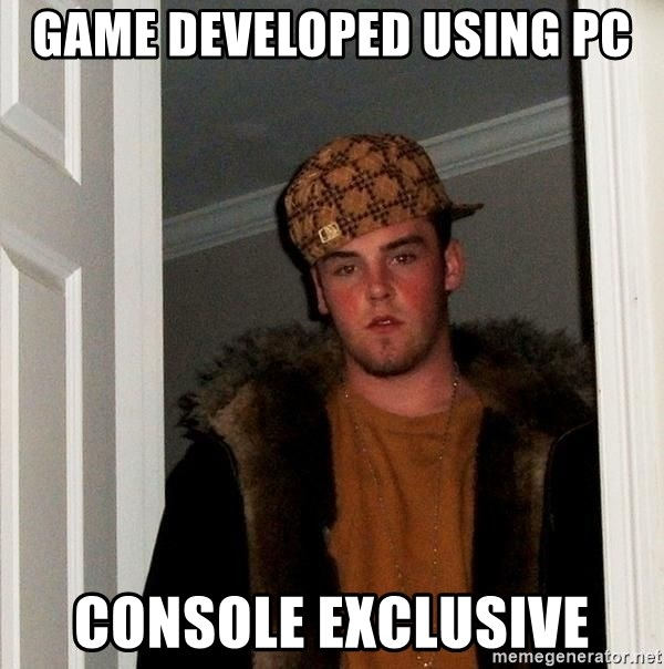 Scumbag Steve - game developed using pc console exclusive