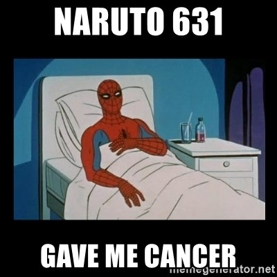 it gave me cancer - naruto 631 gave me cancer