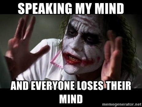 joker mind loss - SPEAKING MY MIND AND EVERYONE LOSES THEIR MIND