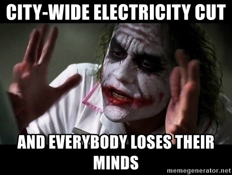 joker mind loss - city-wide electricity cut and everybody loses their minds