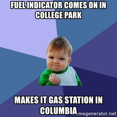 Success Kid - Fuel indicator comes on in college park makes it gas station in columbia