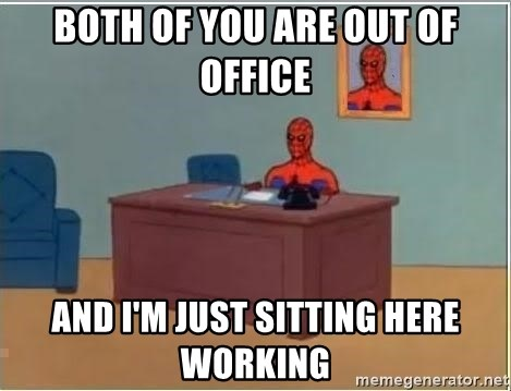 Spiderman Desk - Both of you are out of office and I'm just sitting here working