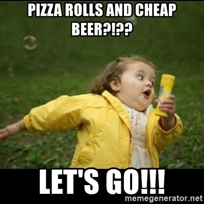 Running girl - Pizza rolls and cheap beer?!?? Let's go!!!