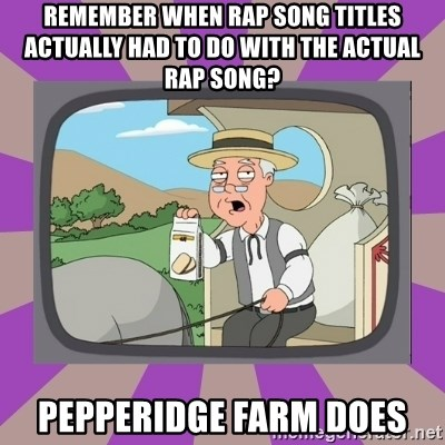 Pepperidge Farm Remembers FG - Remember when rap song titles actually had to do with the actual rap song? Pepperidge farm does