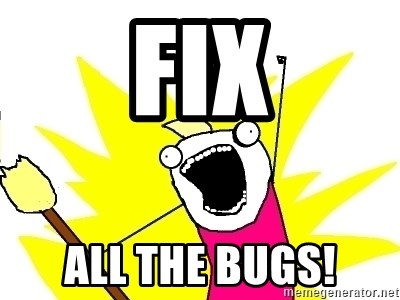 X ALL THE THINGS - fix all the bugs!