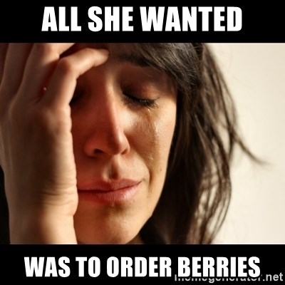 crying girl sad - ALL SHE WANTED WAS TO ORDER BERRIES
