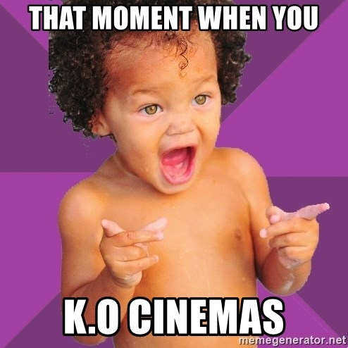 Baby $wag - That moment when you k.o cinemas