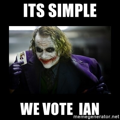 Kill Batman Joker - Its simple we vote  Ian