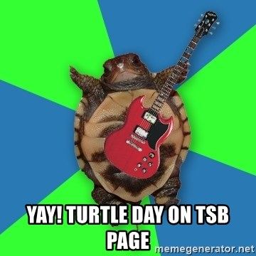 Aspiring Musician Turtle -  Yay! Turtle day on tsb page