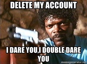 Pulp Fiction - delete my account i dare you,i double dare you