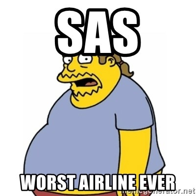 Comic Book Guy Worst Ever - SAS Worst airline ever