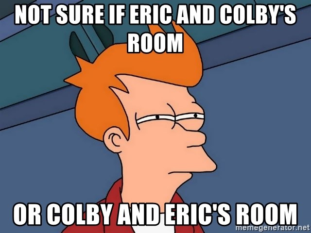Futurama Fry - Not Sure if Eric and colby's room or colby and eric's room