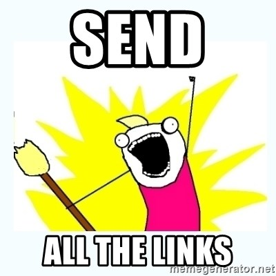 All the things - SEND  ALL THE LINKS