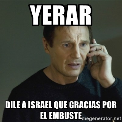 I don't know who you are... - YERAR  DILE A ISRAEL QUE GRACIAS POR EL EMBUSTE