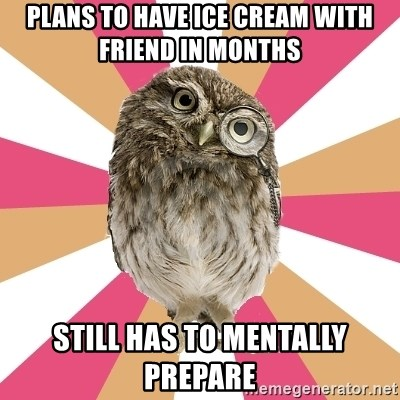 Eating Disorder Owl - plans To have ice cream with friend in months still has to mentally prepare