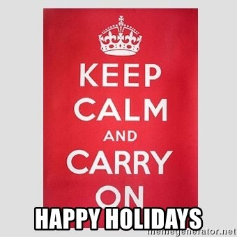 Keep Calm -  happy holidays