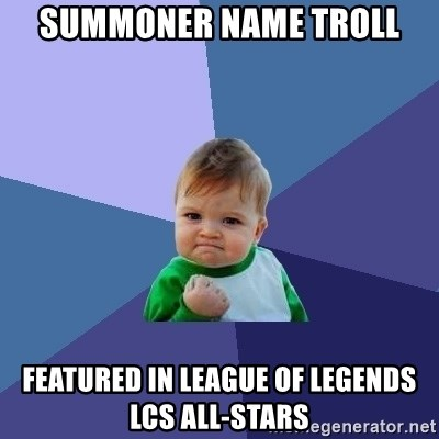 Success Kid - Summoner name troll featured in league of legends lcs all-stars