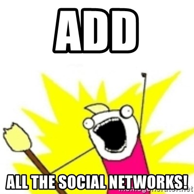 x all the y - ADD ALL the social networks!