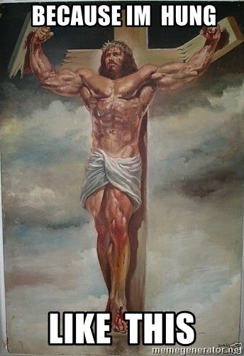 Muscles Jesus -  because im  hung like  this