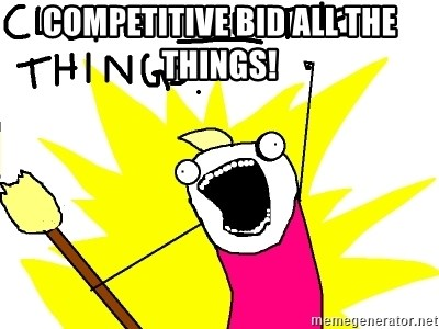 clean all the things - Competitive Bid All the Things!