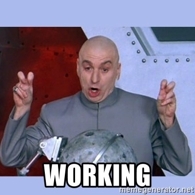 Dr Evil meme -  Working