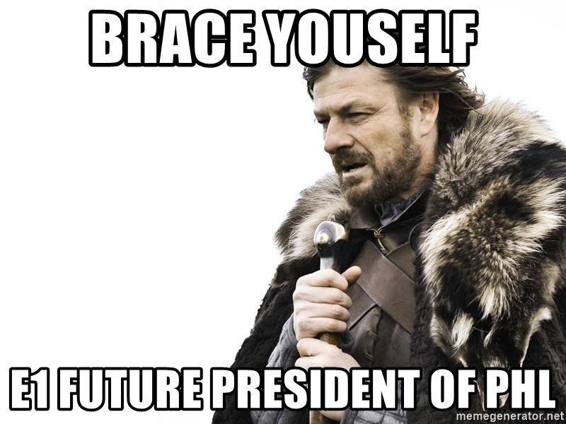 Winter is Coming - BRACE YOUSELF E1 FUTURE PRESIDENT OF PHL