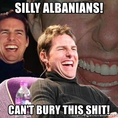 Tom Cruise laugh - Silly Albanians! CAN't bury this shit!