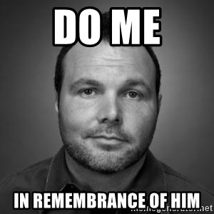 Mark Driscoll - Do me  in remembrance of Him